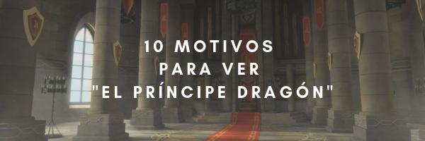 motivos y razones para ver el príncipe dragon reasons to watch dragon prince