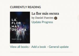 currently reading la flor mas oscura goodreads seleccionado